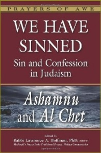 We Have Sinned:  Sin and Confession in Judaism, Edited by Rabbi Lawrence A. Hoffman, PhD.